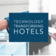 Technology Transforming Hotels